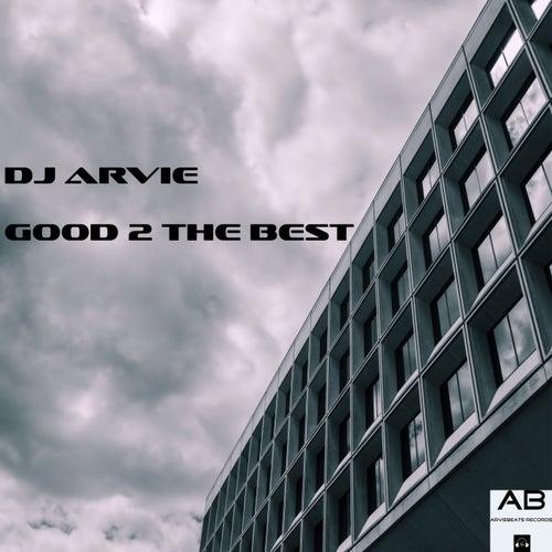 Good 2 the Best de Dj Arvie