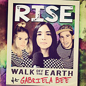 Rise by Walk off the Earth