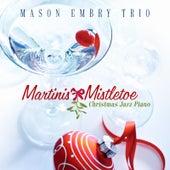 Martinis & Mistletoe: Christmas Jazz Piano van Mason Embry Trio