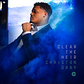 Clear the Heir by Christon Gray