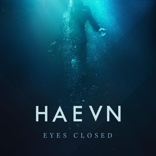 Eyes Closed de HAEVN