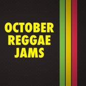 October Reggae Jams by Various Artists