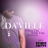 When I'm With You (Prince Fatty Mixes) by Daville