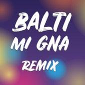 Mi Gna (Remix) by Balti