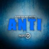 Anti (feat. Russ & Taze) von Eleven