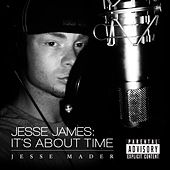 Jesse James: It's About Time by Jesse Mader