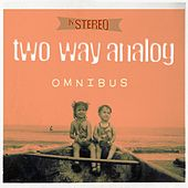 Omnibus by Two Way Analog