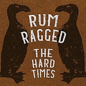 The Hard Times by Rum Ragged
