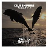 Club Shifters Autumn '18 by Various Artists