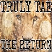The Return de Truly Tae
