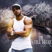 Im Still Here de J. Carter