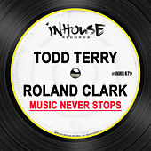 Music Never Stops by Todd Terry