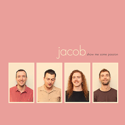 Show Me Some Passion by Jacob