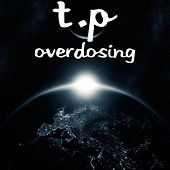 Overdosing by Tp