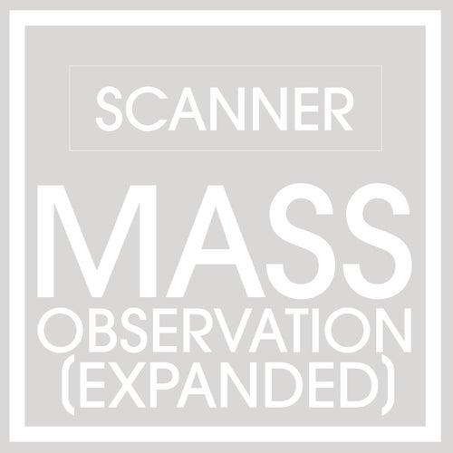 Mass Observation (Expanded) von Scanner