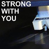 Strong with You by Roy Fox &