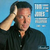 A Minute Of Your Time / 25th Anniversary Collection (1965 - 1967) de Tom Jones