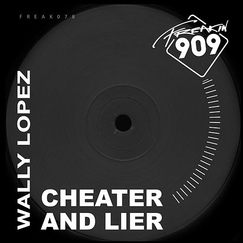 Cheater & Lier by Wally Lopez