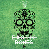 Exotic Bones 3 by Various Artists