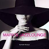 Mary's Jazzlounge Various Artists, Vol. 6 - Presented by Kolibri Musique by Various Artists