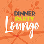 Dinner Party Lounge de Various Artists