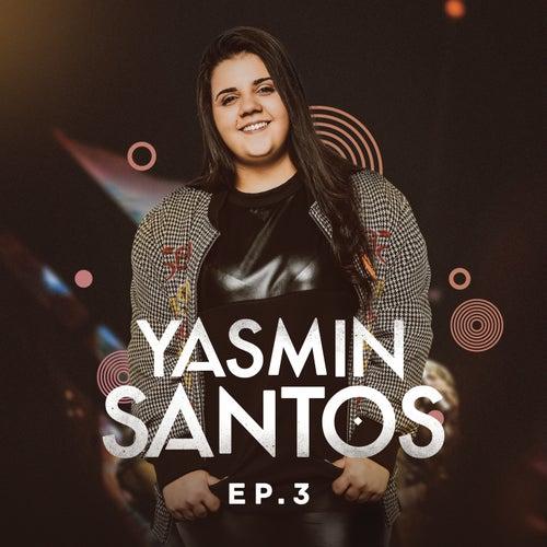 Yasmin Santos, EP3 de Yasmin Santos