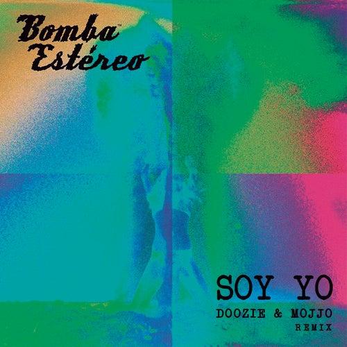 Soy Yo (Doozie & MOJJO Remix) de Bomba Estereo