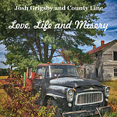 Love, Life and Misery by Josh Grigsby and County Line