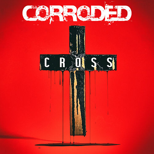Cross by Corroded