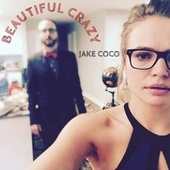 Beatiful Crazy (Acoustic) by Jake Coco