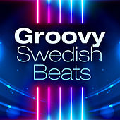 Groovy Swedish Beats by Various Artists