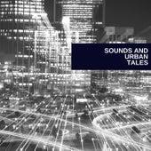 Sounds & Urban Tales van Various