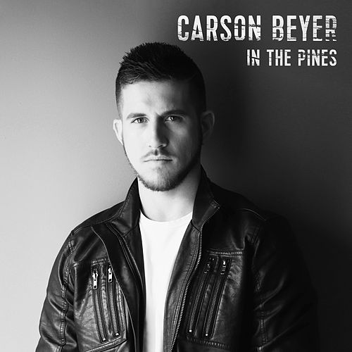 In the Pines by Carson Beyer