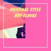 Original Style Hot Flavas van Various