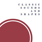Classic Sounds and Shapes van Various