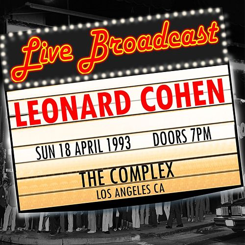 Live Broadcast - 18th April 1993  The Complex de Leonard Cohen