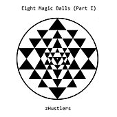 Eight Magic Balls (Part I) de zHustlers