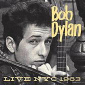 Live NYC 1963 by Bob Dylan