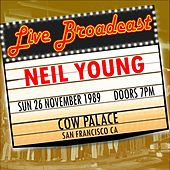 Live Broadcast - 26th November 1989  Cow Palace de Neil Young