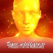 Super intelligenza (Produttività musicale - Migliora la memoria, Attiva il tuo cervello, Lavorare velocemente) de Meditazione zen musica