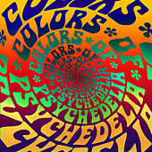 Colors of Psychedelia by Various Artists