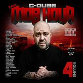 The Mob Hour, Vol. 4 by C-Dubb