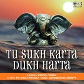 Tu Sukh Karta Dukh Harta (Ganesh Bhajans) by Kshitij Tarey