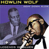 Goin' Down Slow: Legends Of Blues de Howlin' Wolf