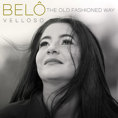 The Old Fashioned Way de Belô Velloso