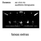 Ao Vivo No Auditório Ibirapuera - Faixas Extras von 5 a Seco