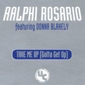 Take Me up (Gotta Get up) von Ralphi Rosario