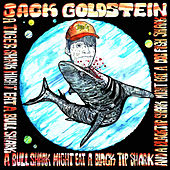 A Tiger Shark Might Eat A Bull Shark, A Bull Shark Might Eat A Blacktip Shark And A Blacktip Shark Might Eat A Dogfish Shark by Jack Goldstein