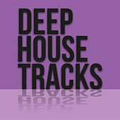 Deep House Tracks by Various Artists