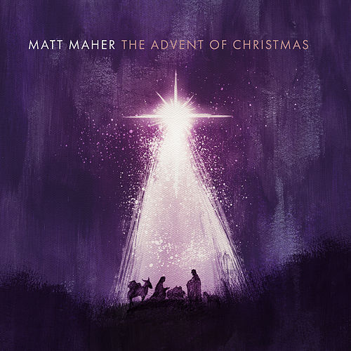 The Advent of Christmas de Matt Maher